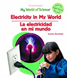 Electricity in My World / la Electricidad en Mi Mundo, Joanne Randolph, 1404233199