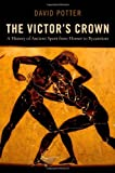 The Victor's Crown, David Potter, 0199842736