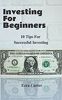Download for free Investing For Beginners: 10 Tips For Successful Investing