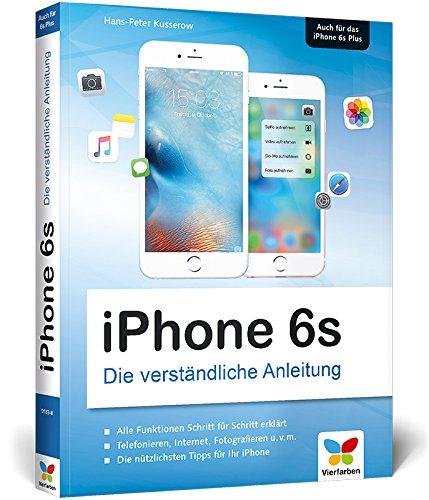 [Herunterladen] ➽ iPhone 6s: Die verständliche Anleitung zum iPhone 6s und 6s Plus – aktuell zu iOS 9 ➺ Hans Peter Kusserow – Vejega.info