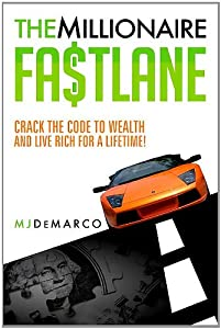 The Millionaire Fastlane: Crack the Code to Wealth and Live Rich for a Lifetime. from Viperion Publishing Corporation