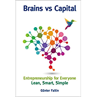 Brains versus Capital :Entrepreneurship for Everyone: Lean, Smart, Simple
