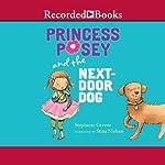 Princess Posey and the Next Door Dog: Princess Posey, Book 2 | Stephanie Greene