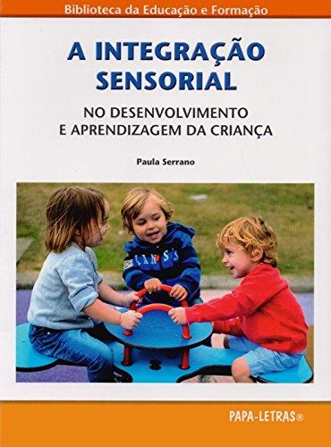 A Integração Sensorial. No Desenvolvimento e Aprendizagem da Criança