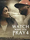 Watch What You Pray For Movie