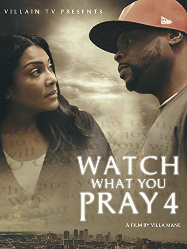 - Watch What You Pray 4