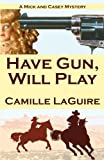 Have Gun, Will Play, Camille LaGuire, 1456351524
