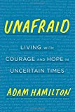 #6: Unafraid: Living with Courage and Hope in Uncertain Times
