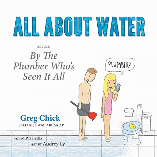 All about Water: As Told by the Plumber Who's Seen It All
