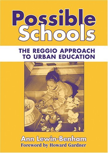 Possible Schools: The Reggio Approach to Urban Education (Early Childhood Education) by Lewin-Benham Ann (2005-11-01) Paperback
