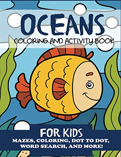 Oceans Coloring and Activity Book for Kids: Mazes, Coloring, Dot to Dot, Word Search, and More (Children's Activity Books) ()