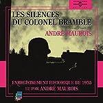 Les silences du colonel Bramble: enregistrement historique lu par André Maurois   André Maurois