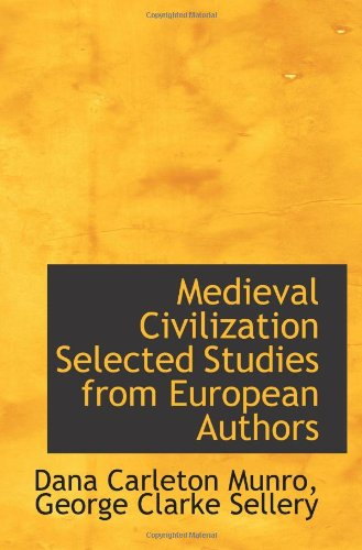 Medieval Civilization Selected Studies from European Authors