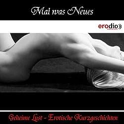 Mal was Neues (Geheime Lust - Erotische Kurzgeschichten)
