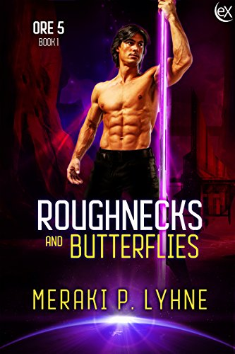 Roughnecks and Butterflies (Ore 5 Book 1)