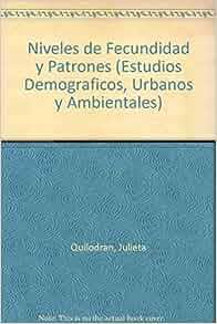Niveles de fecundidad y patrones (Estudios Demograficos, Urbanos y