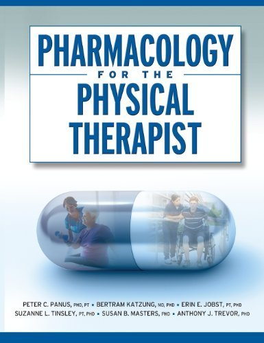 Pharmacology for the Physical Therapist 1st Edition by Panus, Peter, Katzung, Bertram, Jobst, Erin, Tinsley, Suzann (2008) Hardcover