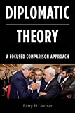 Diplomatic Theory: A Focused Comparison Approach