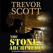 The Stone of Archimedes: A Jake Adams International Espionage Thriller | Trevor Scott