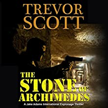 The Stone of Archimedes: A Jake Adams International Espionage Thriller Audiobook by Trevor Scott Narrated by Bronson Pinchot