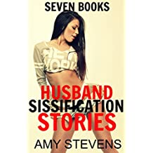 HUSBAND SISSIFICATION STORIES: Feminization Collection -  (Transformation, Crossdressing, First Time)
