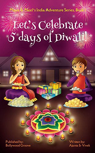 Amazon.com: Let\'s Celebrate 5 Days of Diwali! (Maya & Neel\'s India ...