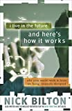 img - for I Live in the Future & Here's How It Works: Why Your World, Work & Brain Are Being Creatively Disrupted book / textbook / text book