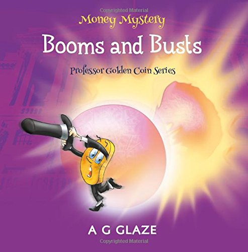 (Money Mystery: Booms and Busts (Professor Golden Coin Series))