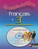 ecoute active francais 3eme decouverte professionnelle cd audio 2007 livre scolaire
