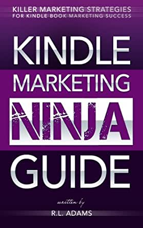 Kindle Marketing Ninja Guide - Killer Marketing Strategies ...