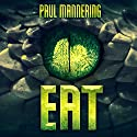 Eat Audiobook by Paul Mannering Narrated by Jamie Cutler