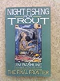 Night Fishing for Trout, L. James Bashline, 038530093X