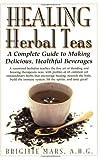 Healing Herbal Teas, Brigitte Mars, 1591201101
