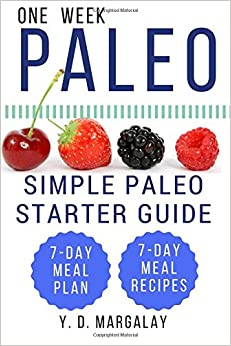 Book One Week Paleo: Simple Paleo Starter Guide 7-Day Meal Plan & 7-Day Meal Recipe