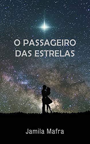 O Passageiro das Estrelas (Parte I) (Portuguese Edition)