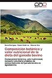 Composición Botánica y Valor Nutricional de la Dieta Del Ganado Bovino, Daniel Rodríguez and Ramón Gutiérrez, 3848474522