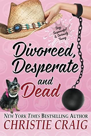 book cover of Divorced, Desperate and Dead