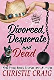 Divorced, Desperate and Dead (Divorced and Desperate) (Volume 5)