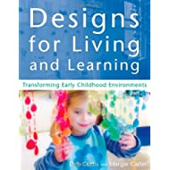 Designs for Living and Learning: Transforming Early Childhood Environments