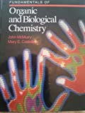 Fundamentals of Organic and Biological Chemistry, McMurry, John and Castellion, Mary E., 0132930854