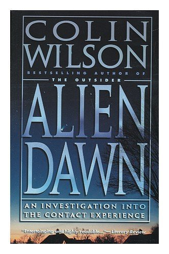Alien Dawn: An Investigation into the Contact Experience by Wilson, Colin (2001) Paperback