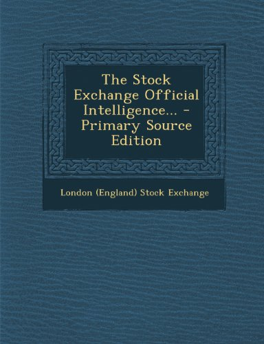 the-stock-exchange-official-intelligence-primary-source-edition