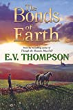 The Bonds of Earth, E.V. Thompson, 071980938X
