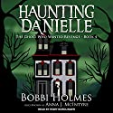 The Ghost Who Wanted Revenge: Haunting Danielle, Book 4 Audiobook by Bobbi Holmes, Anna J. McIntyre Narrated by Romy Nordlinger