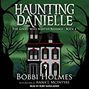 The Ghost Who Wanted Revenge: Haunting Danielle, Book 4 | Bobbi Holmes, Anna J. McIntyre