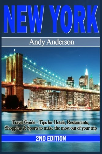 Download New York: Travel Guide - Tips for Hotels, Restaurants, Shopping & Sports to Make the Most Out of Your Trip ebook