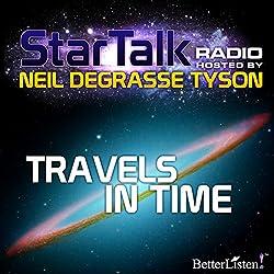 Star Talk Radio: Travels in Time