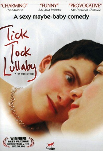 TICK TOCK LULLABY Sarah Patterson Raquel Cassidy Lisa Gornick Wolfe Video Comedies
