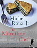 img - for The Marathon Chef: Food for Getting Fit book / textbook / text book