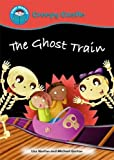 The Ghost Train (Start Reading: Creepy Castle) by Liss Norton (2011-06-09)